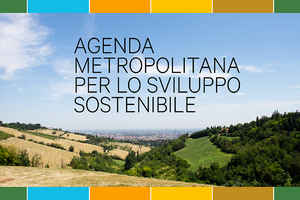 Nasce l'Agenda metropolitana per lo Sviluppo Sostenibile