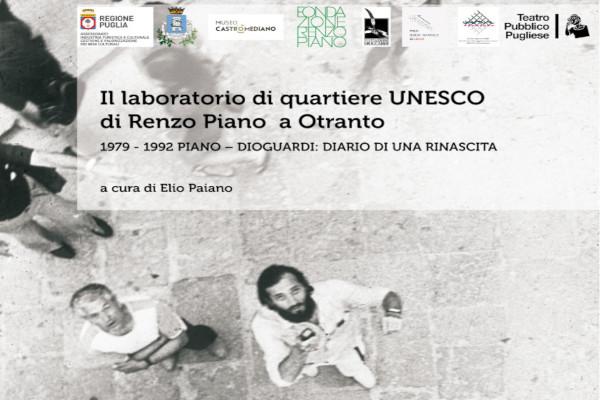 """Laboratorio di quartiere Unesco di Renzo Piano a Otranto. 1979-1992 Piano- Dioguardi: diario di una rinascita"""" — Partecipazione"""
